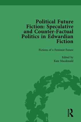 Political Future Fiction Vol 2: Speculative and Counter-Factual Politics in Edwardian Fiction, 1st Edition (Hardback) book cover