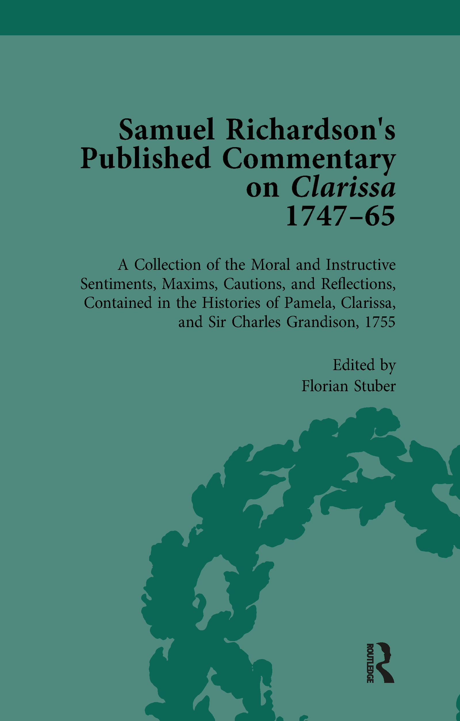 Samuel Richardson's Published Commentary on Clarissa, 1747-1765 Vol 3: 1st Edition (Hardback) book cover