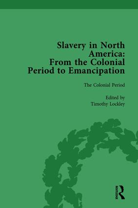 Slavery in North America Vol 1: From the Colonial Period to Emancipation, 1st Edition (Hardback) book cover