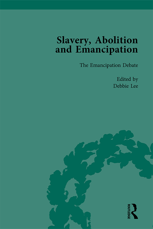 Slavery, Abolition and Emancipation Vol 3: Writings in the British Romantic Period, 1st Edition (Hardback) book cover