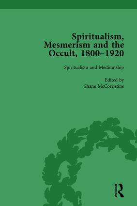 Spiritualism, Mesmerism and the Occult, 1800–1920 Vol 3: 1st Edition (Hardback) book cover