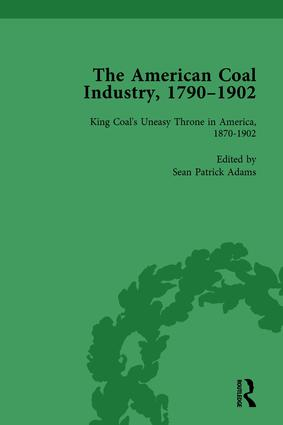 The American Coal Industry 1790–1902, Volume III: King Coal's Uneasy Throne in America, 1870-1902, 1st Edition (Hardback) book cover