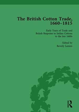 The British Cotton Trade, 1660-1815 Vol 1: 1st Edition (Hardback) book cover