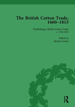 The British Cotton Trade, 1660-1815 Vol 3: 1st Edition (Hardback) book cover