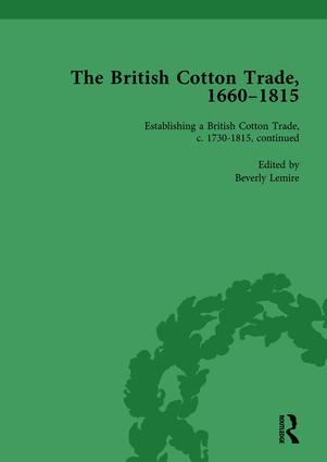 The British Cotton Trade, 1660-1815 Vol 4: 1st Edition (Hardback) book cover