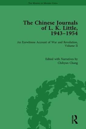 The Chinese Journals of L.K. Little, 1943–54: An Eyewitness Account of War and Revolution, Volume II, 1st Edition (Hardback) book cover
