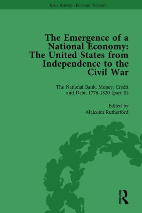 The Emergence of a National Economy Vol 4: The United States from Independence to the Civil War, 1st Edition (Hardback) book cover
