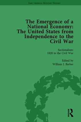 The Emergence of a National Economy Vol 6: The United States from Independence to the Civil War, 1st Edition (Hardback) book cover
