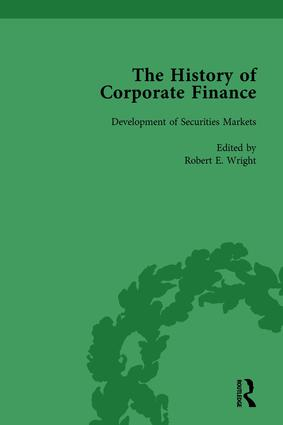 The History of Corporate Finance: Developments of Anglo-American Securities Markets, Financial Practices, Theories and Laws Vol 1: 1st Edition (Hardback) book cover