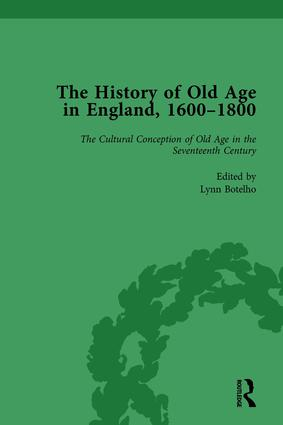 The History of Old Age in England, 1600-1800, Part I Vol 1: 1st Edition (Hardback) book cover