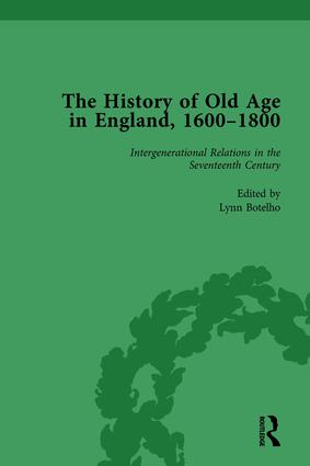 The History of Old Age in England, 1600-1800, Part I Vol 3: 1st Edition (Hardback) book cover