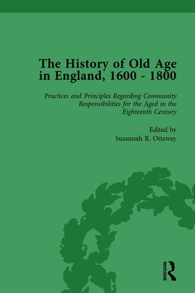 The History of Old Age in England, 1600-1800, Part II vol 6: 1st Edition (Hardback) book cover