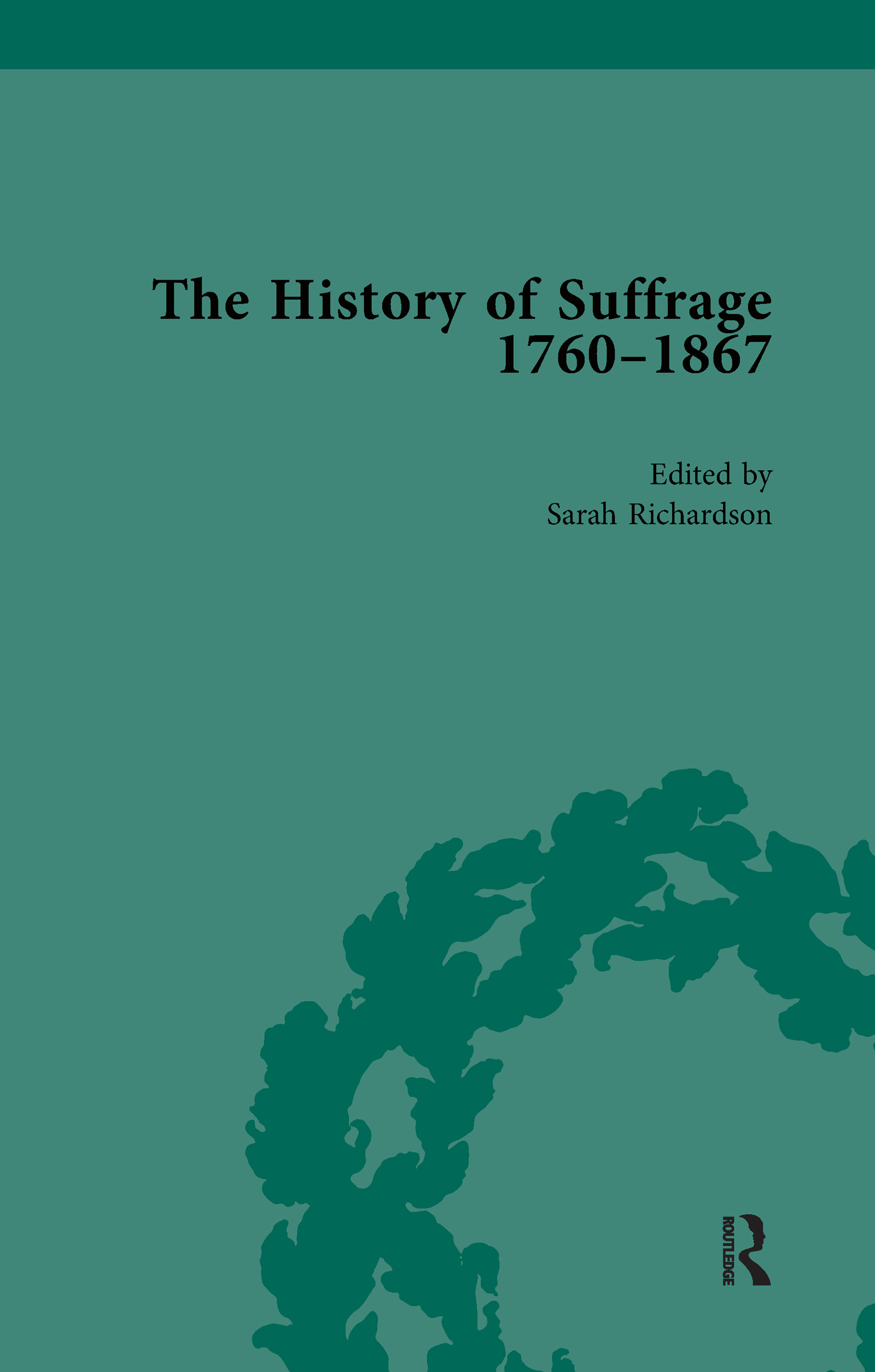 The History of Suffrage, 1760-1867 Vol 4: 1st Edition (Hardback) book cover
