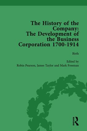 The History of the Company, Part I Vol 1: Development of the Business Corporation, 1700-1914 book cover
