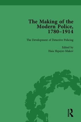 The Making of the Modern Police, 1780–1914, Part II vol 6: 1st Edition (Hardback) book cover
