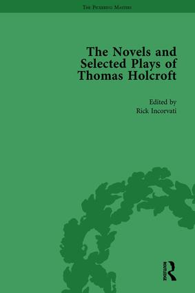 The Novels and Selected Plays of Thomas Holcroft Vol 1: 1st Edition (Hardback) book cover
