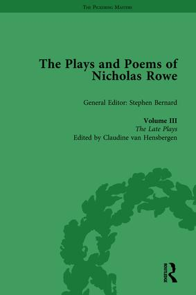 The Plays and Poems of Nicholas Rowe, Volume III: The Late Plays book cover