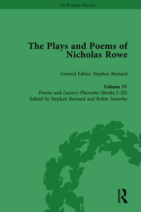The Plays and Poems of Nicholas Rowe, Volume IV: Poems and Lucan's Pharsalia (Books I-III) book cover