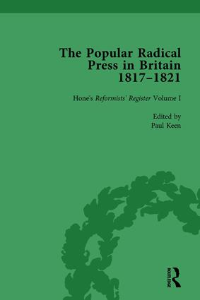 The Popular Radical Press in Britain, 1811-1821 Vol 1: A Reprint of Early Nineteenth-Century Radical Periodicals, 1st Edition (Hardback) book cover