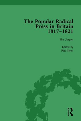 The Popular Radical Press in Britain, 1811-1821 Vol 3: A Reprint of Early Nineteenth-Century Radical Periodicals, 1st Edition (Hardback) book cover