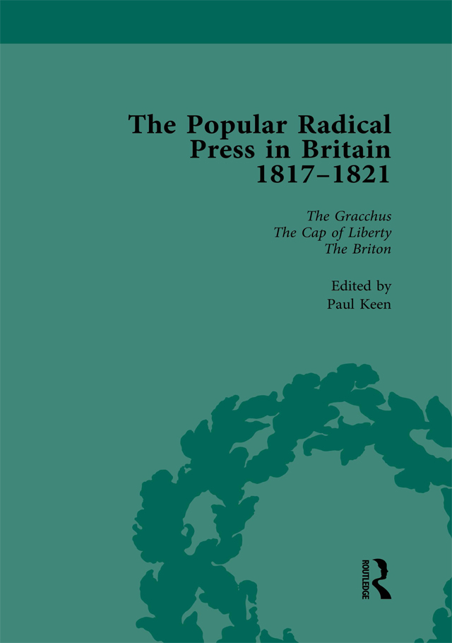 The Popular Radical Press in Britain, 1811-1821 Vol 4: A Reprint of Early Nineteenth-Century Radical Periodicals, 1st Edition (Hardback) book cover