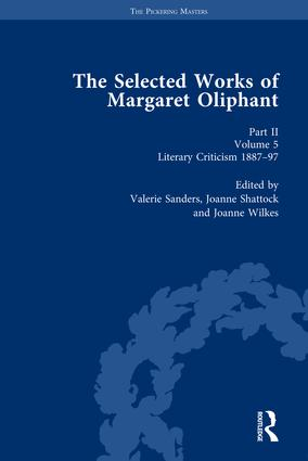 The Selected Works of Margaret Oliphant, Part II Volume 5: Literary Criticism 1887-97, 1st Edition (Hardback) book cover