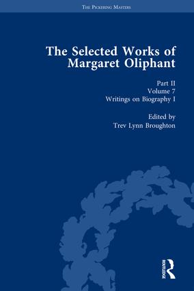 The Selected Works of Margaret Oliphant, Part II Volume 7: Writings on Biography I, 1st Edition (Hardback) book cover
