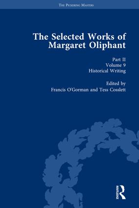 The Selected Works of Margaret Oliphant, Part II Volume 9: Historical Writing, 1st Edition (Hardback) book cover