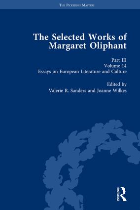 The Selected Works of Margaret Oliphant, Part III Volume 14: Essays on European Literature and Culture, 1st Edition (Hardback) book cover