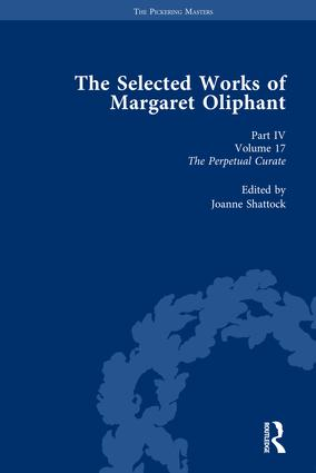 The Selected Works of Margaret Oliphant, Part IV Volume 17: The Perpetual Curate, 1st Edition (Hardback) book cover