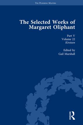 The Selected Works of Margaret Oliphant, Part V Volume 22: Kirsteen, 1st Edition (Hardback) book cover
