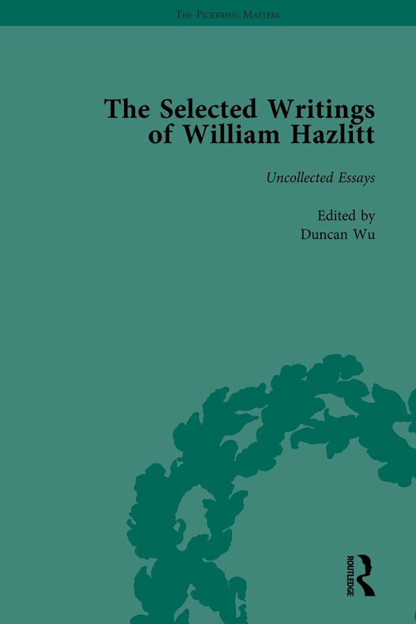 The Selected Writings of William Hazlitt Vol 9: 1st Edition (Hardback) book cover
