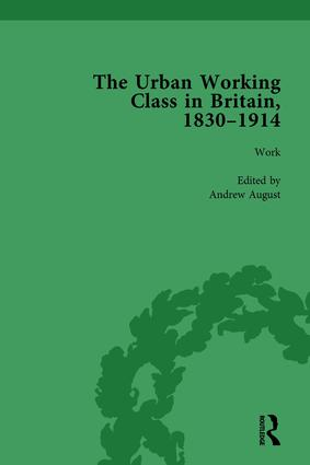 The Urban Working Class in Britain, 1830–1914 Vol 2: 1st Edition (Hardback) book cover