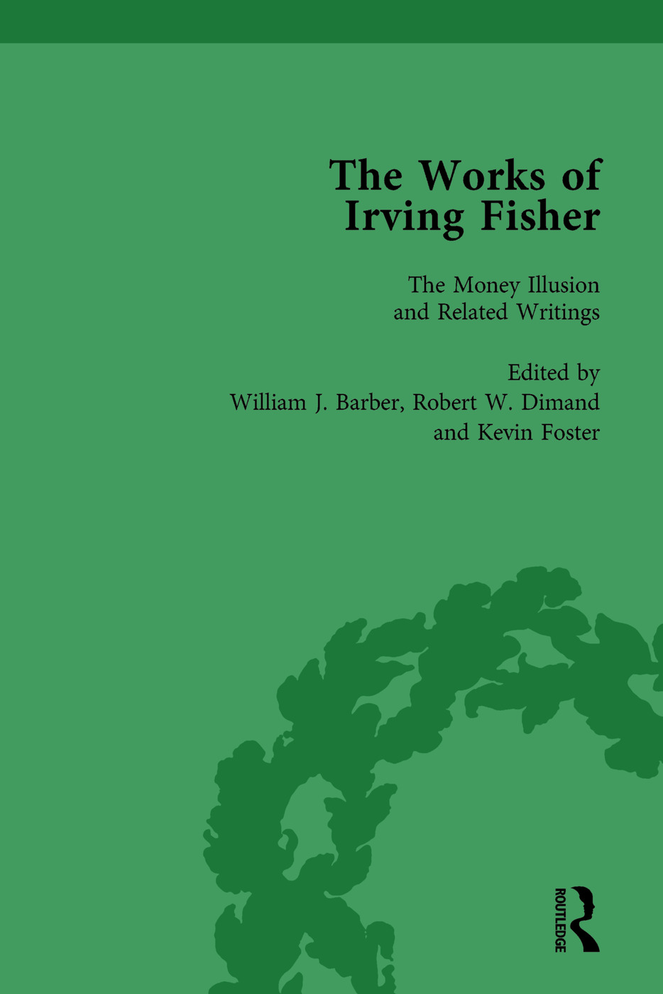 The Works of Irving Fisher Vol 8: 1st Edition (Hardback) book cover