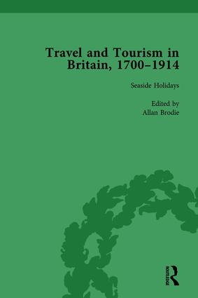 Travel and Tourism in Britain, 1700–1914 Vol 3: 1st Edition (Hardback) book cover
