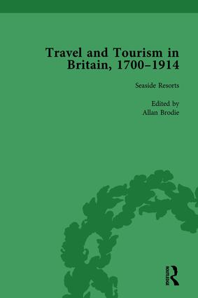 Travel and Tourism in Britain, 1700–1914 Vol 4: 1st Edition (Hardback) book cover