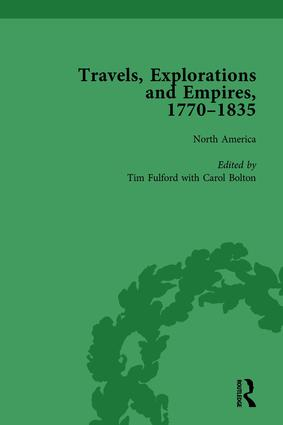 Travels, Explorations and Empires, 1770-1835, Part I Vol 1: Travel Writings on North America, the Far East, North and South Poles and the Middle East, 1st Edition (Hardback) book cover