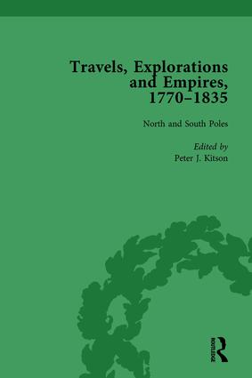 Travels, Explorations and Empires, 1770-1835, Part I Vol 3: Travel Writings on North America, the Far East, North and South Poles and the Middle East, 1st Edition (Hardback) book cover