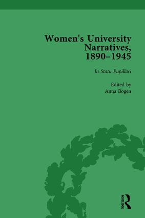 Women's University Narratives, 1890–1945, Part I Vol 1: Key Texts, 1st Edition (Hardback) book cover