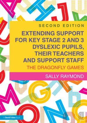 Extending Support for Key Stage 2 and 3 Dyslexic Pupils, their Teachers and Support Staff: The Dragonfly Games, 2nd Edition (Paperback) book cover