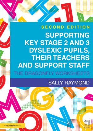 Supporting Key Stage 2 and 3 Dyslexic Pupils, their Teachers and Support Staff: The Dragonfly Worksheets book cover