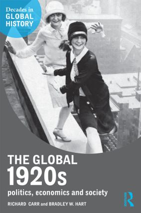 The Global 1920s: Politics, economics and society, 1st Edition (Paperback) book cover