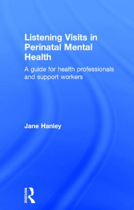 Listening Visits in Perinatal Mental Health: A Guide for Health Professionals and Support Workers, 1st Edition (Hardback) book cover