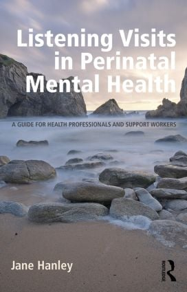 Listening Visits in Perinatal Mental Health: A Guide for Health Professionals and Support Workers book cover