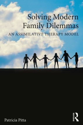Solving Modern Family Dilemmas: An Assimilative Therapy Model book cover