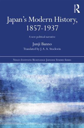 Japan's Modern History, 1857-1937: A New Political Narrative, 1st Edition (Hardback) book cover