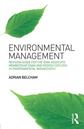 Environmental Management:: Revision Guide for the IEMA Associate Membership Exam and NEBOSH Diploma in Environmental Management, 1st Edition (Paperback) book cover