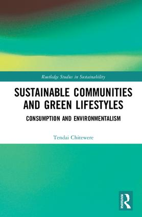 Sustainable Communities and Green Lifestyles: Consumption and Environmentalism, 1st Edition (Hardback) book cover