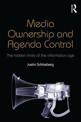 Media Ownership and Agenda Control: The hidden limits of the information age book cover