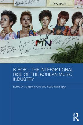 K-pop - The International Rise of the Korean Music Industry: 1st Edition (Hardback) book cover